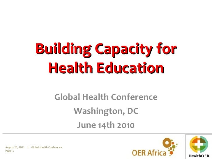 Building Capacity for Health Education Global Health Conference Washington, DC June 14th 2010