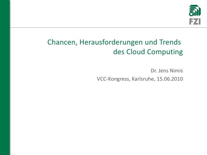 Chancen, Herausforderungen und Trends                               des Cloud Computing                                   ...