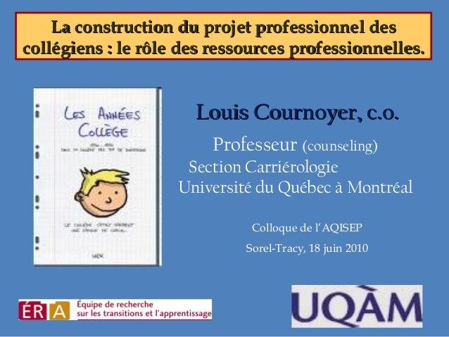 La construction du projet professionnel desLa construction du projet professionnel des collégiens : le rôle des ressources...