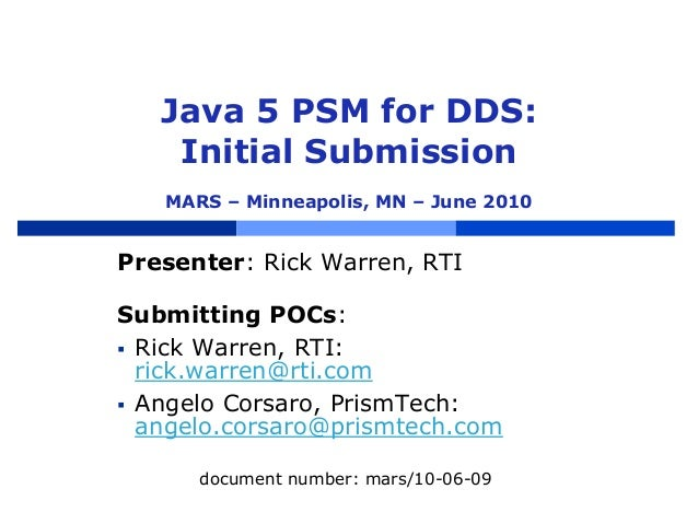 Java 5 PSM for DDS: Initial Submission MARS – Minneapolis, MN – June 2010 Presenter: Rick Warren, RTI Submitting POCs:  R...