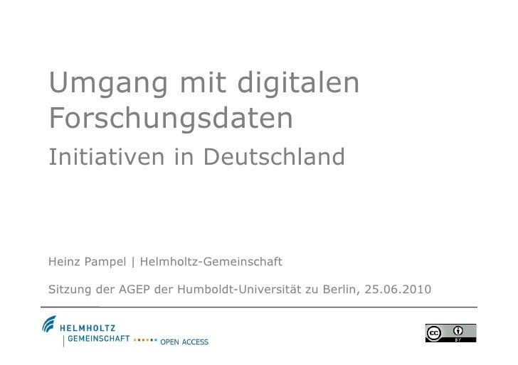 Umgang mit digitalen Forschungsdaten Initiativen in Deutschland    Heinz Pampel | Helmholtz-Gemeinschaft  Sitzung der AGEP...
