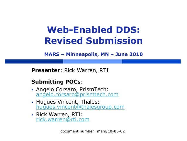 Web-Enabled DDS: Revised Submission MARS – Minneapolis, MN – June 2010 Presenter: Rick Warren, RTI Submitting POCs:  Ange...