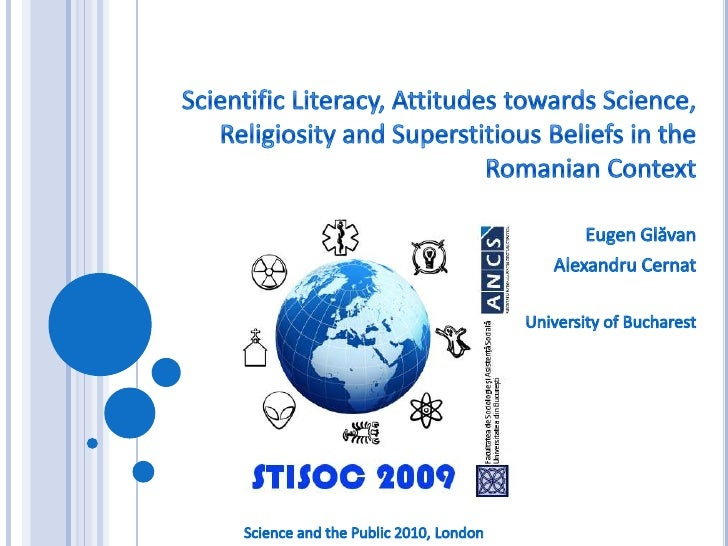 Scientific Literacy, Attitudes towards Science, Religiosity and Superstitious Beliefs in the Romanian Context<br />Eugen G...