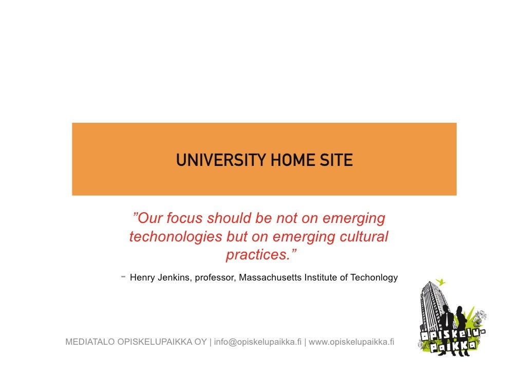 "UNIVERSITY HOME SITE                  ""Our focus should be not on emerging               techonologies but on emerging cul..."