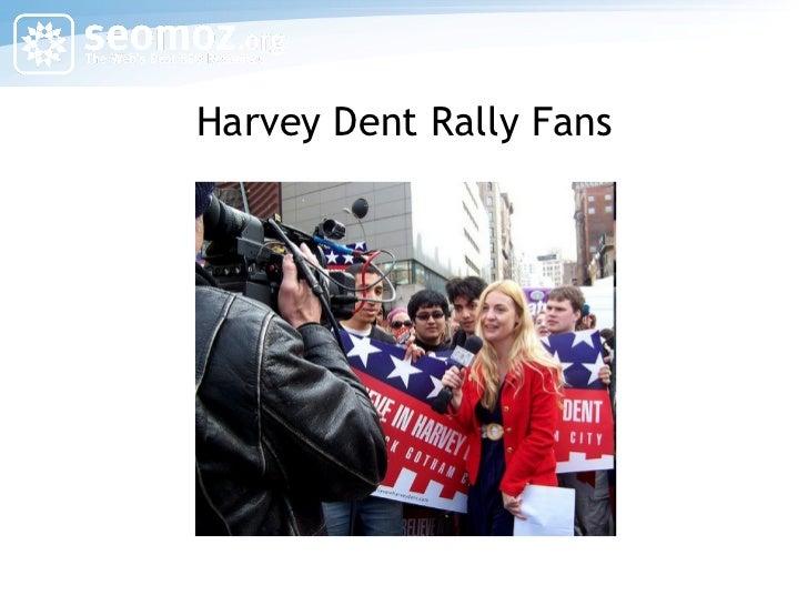 Harvey Dent Rally Fans
