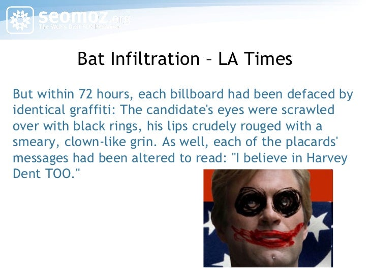 Bat Infiltration – LA Times But within 72 hours, each billboard had been defaced by identical graffiti: The candidate's ey...