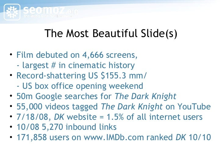 The Most Beautiful Slide(s) <ul><li>Film debuted on 4,666 screens,  - largest # in cinematic history </li></ul><ul><li>Rec...