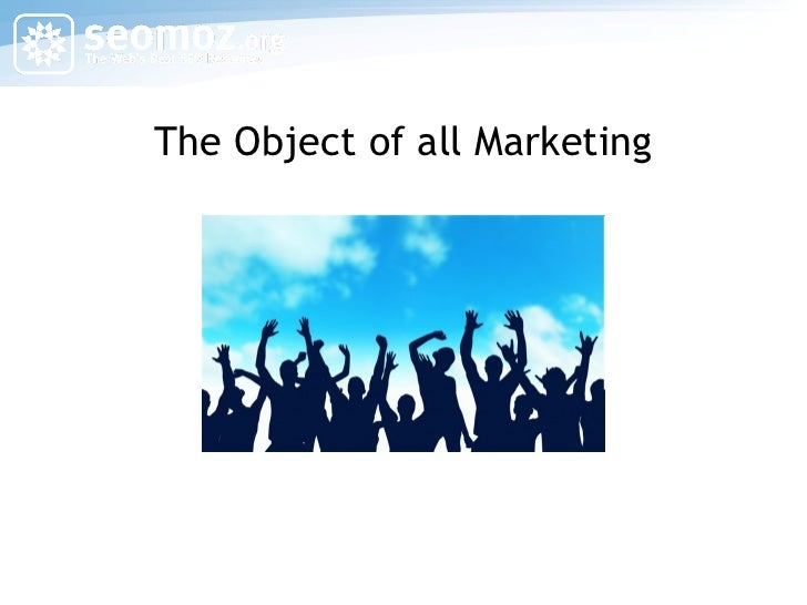 The Object of all Marketing