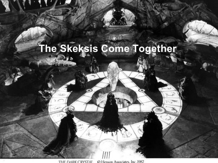 The Skeksis Come Together