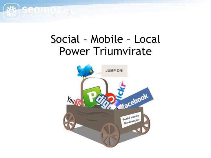 Social – Mobile – Local Power Triumvirate