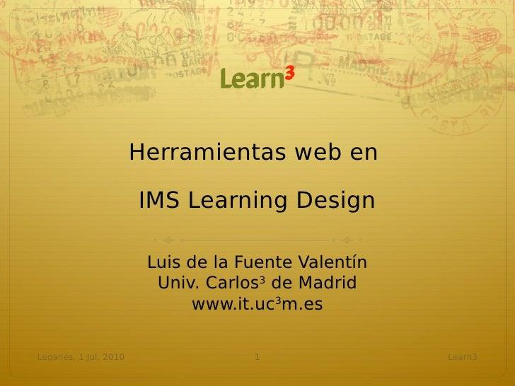 Herramientas web en                         IMS Learning Design                          Luis de la Fuente Valentín       ...