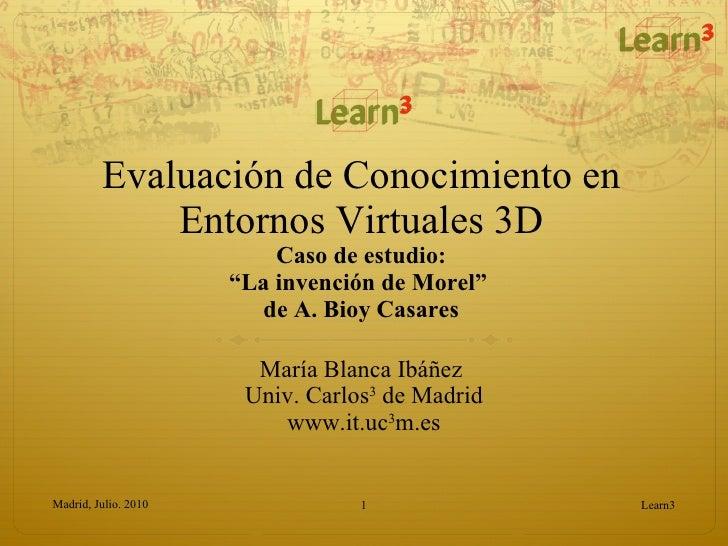 """Evaluación de Conocimiento en Entornos Virtuales 3D Caso de estudio: """"La invención de Morel""""  de A. Bioy Casares María Bla..."""