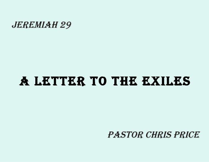 Jeremiah 29 A Letter to the Exiles Pastor Chris Price
