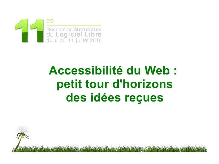 Accessibilité du Web :  petit tour d'horizons   des idées reçues