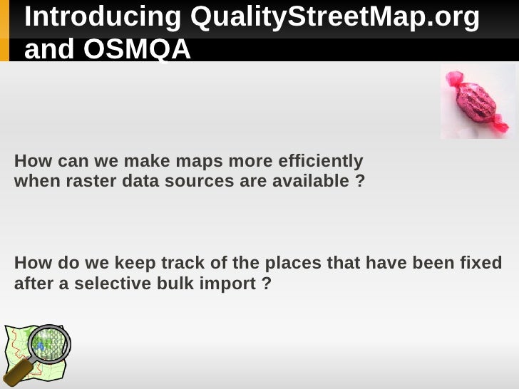 Introducing QualityStreetMap.org  and OSMQA   How can we make maps more efficiently when raster data sources are available...
