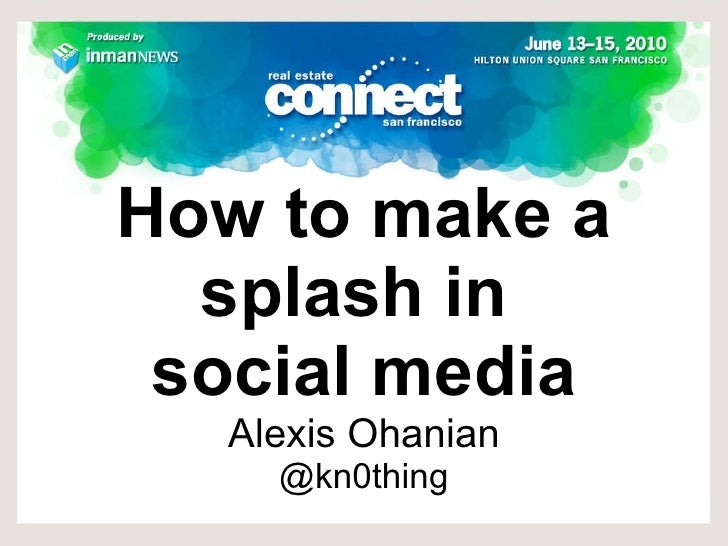 How to make a splash in  social media Alexis Ohanian @kn0thing
