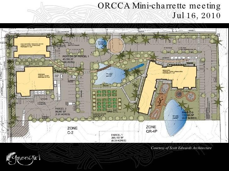ORCCA Mini-charrette meeting Jul 16, 2010 Courtesy of Scott Edwards Architecture