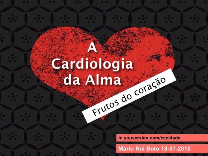 A Cardiologia  da Alma                   ão                     co raç            s do      Fr uto                m.youver...