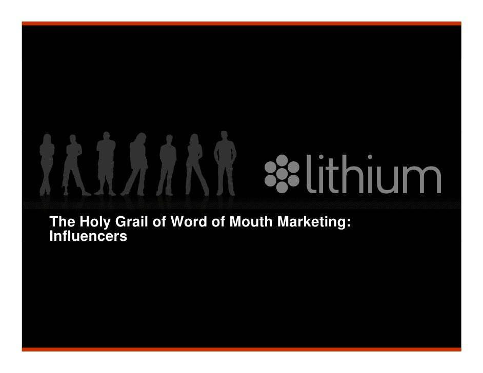 The Holy Grail of Word of Mouth Marketing:     Influencers     Tweet:          #womma   @phsoffer   @mich8elwu   0