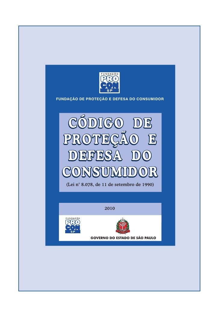 FUNDAÇÃO DE PROTEÇÃO E DEFESA DO CONSUMIDOR   CÓDIGO DE  PROTEÇÃO E   DEFESA DO  CONSUMIDOR    (Lei n° 8.078, de 11 de set...
