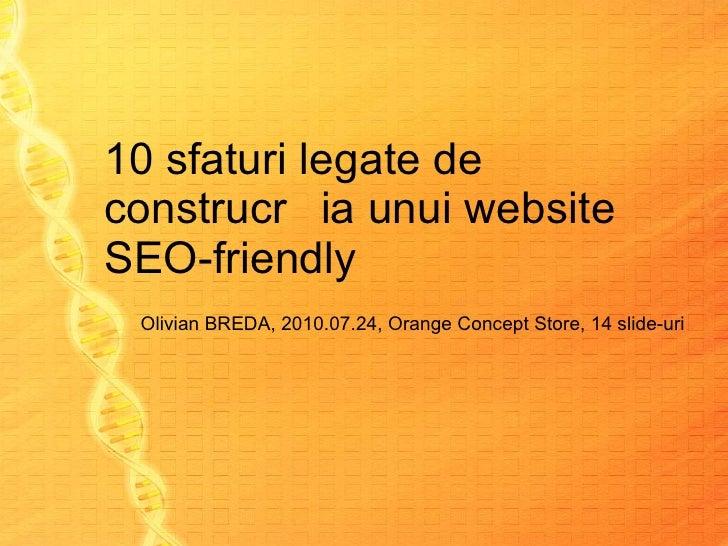 10 sfaturi legate de construcția unui website SEO-friendly Olivian BREDA, 2010.0 7 .2 4 ,  Orange Concept Store ,  14  sli...