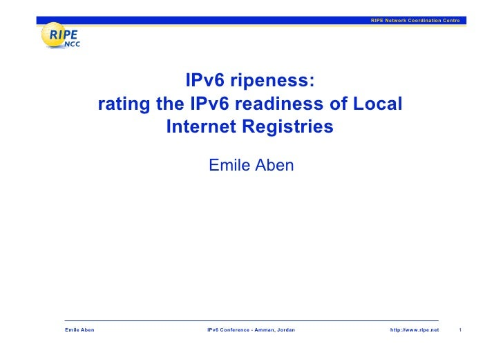 RIPE Network Coordination Centre                            IPv6 ripeness:              rating the IPv6 readiness of Local...