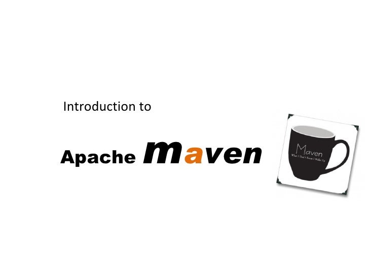 Apache  m a ven Introduction to