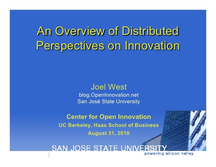 An Overview of Distributed Perspectives on Innovation                  Joel West           blog.OpenInnovation.net        ...