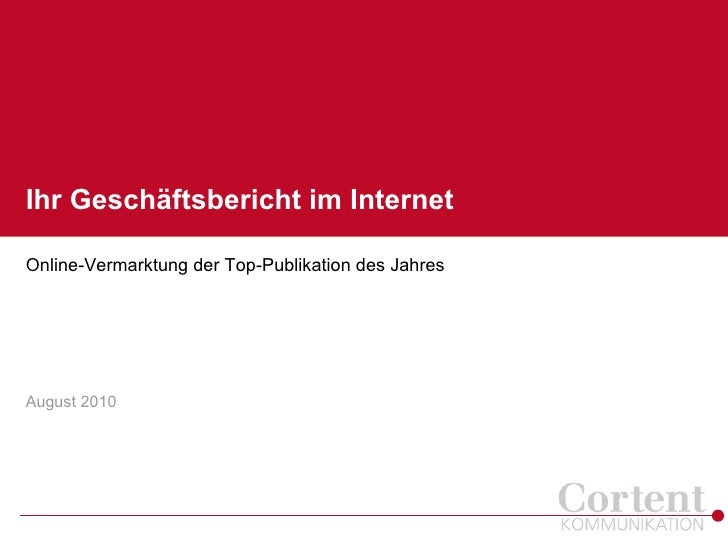 Ihr Geschäftsbericht im InternetOnline-Vermarktung der Top-Publikation des JahresAugust 2010