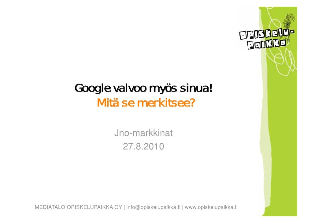 Google valvoo myös sinua!  Mitä se merkitsee? Jno-markkinat 27.8.2010