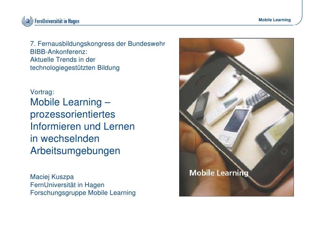 Mobile Learning     7. Fernausbildungskongress der Bundeswehr BIBB-Ankonferenz: BIBB Ankonferen Aktuelle Trends in der tec...