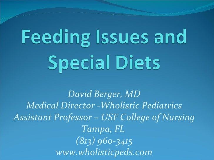 David Berger, MD Medical Director -Wholistic Pediatrics Assistant Professor – USF College of Nursing Tampa, FL  (813) 960-...
