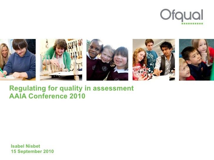 Regulating for quality in assessment  AAIA Conference 2010 Isabel Nisbet 15 September 2010