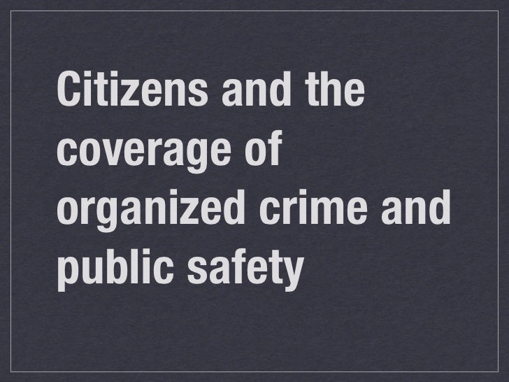 Citizens and the coverage of organized crime and public safety