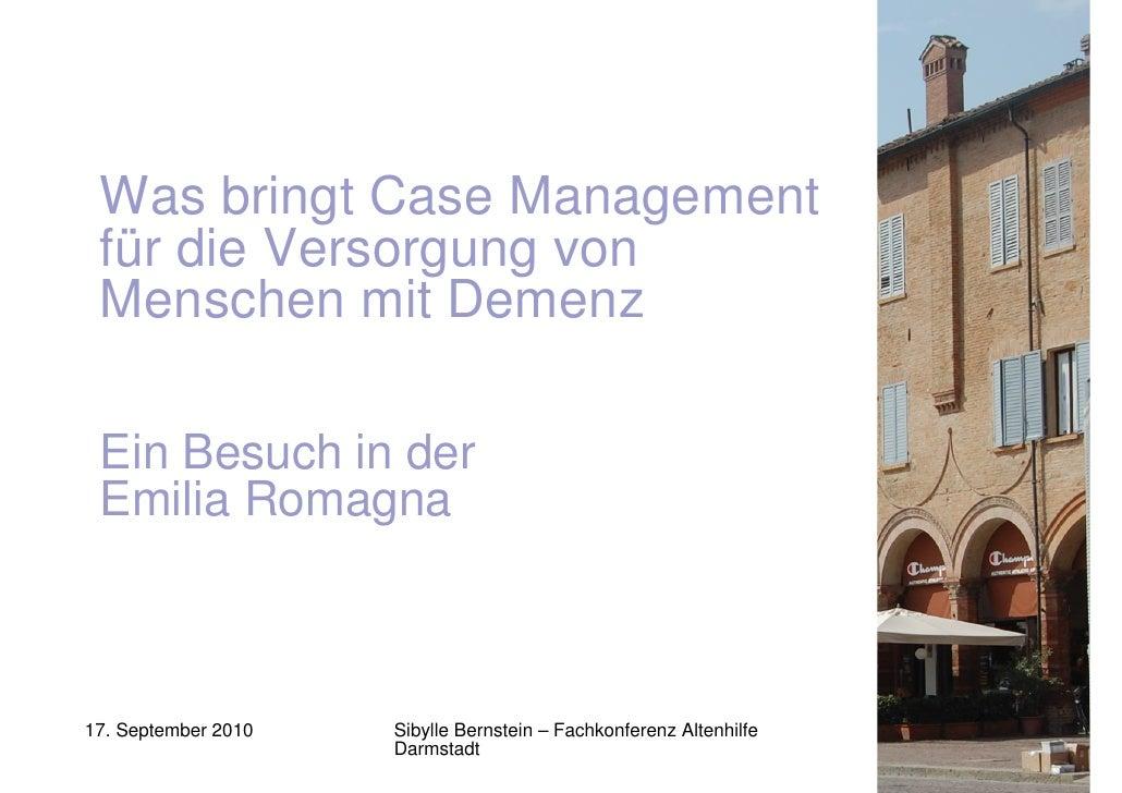 Was bringt Case Management für die Versorgung von Menschen mit Demenz - Ein Besuch in der  Emilia Romagna