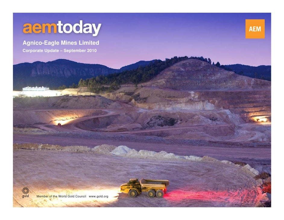 Agnico-Eagle Mines Limited Corporate Update – September 2010           Member of the World Gold Council www.gold.org      ...