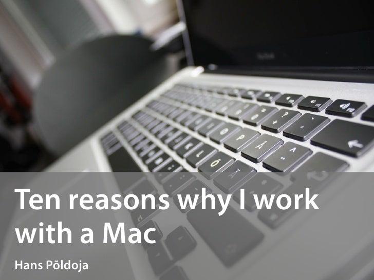 Ten reasons why I work with a Mac Hans Põldoja