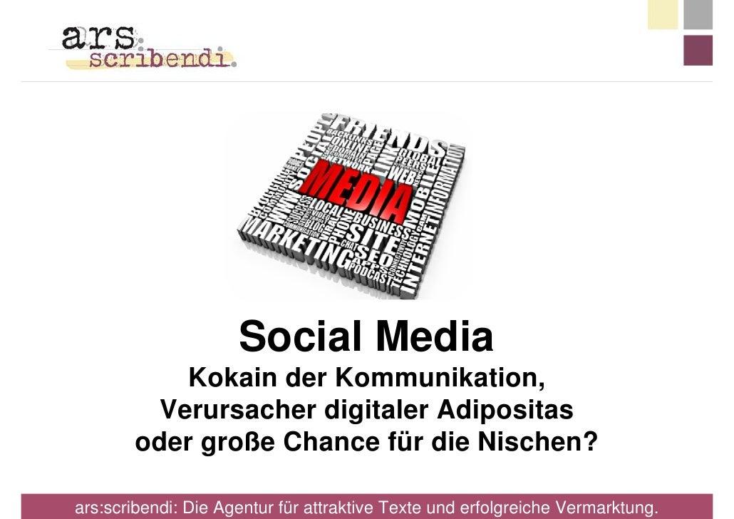 Social Media            Kokain der Kommunikation,          Verursacher digitaler Adipositas        oder große Chance für d...