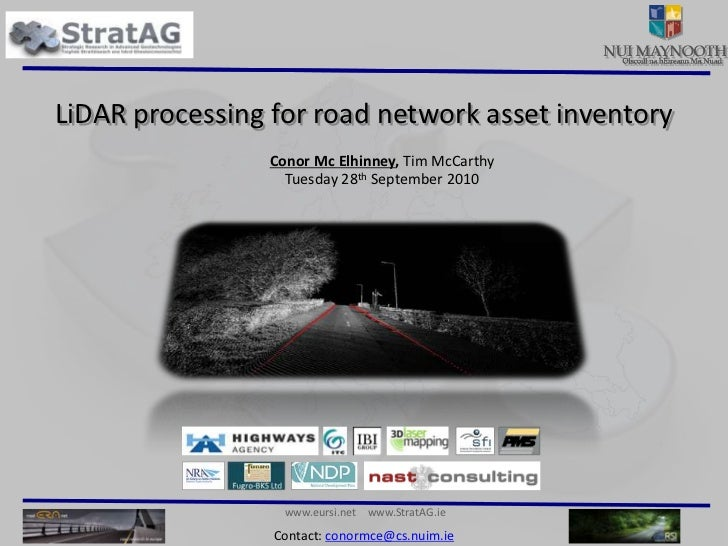 LiDAR processing for road network asset inventory<br />Conor Mc Elhinney, Tim McCarthy<br />Tuesday 28th September 2010<br />