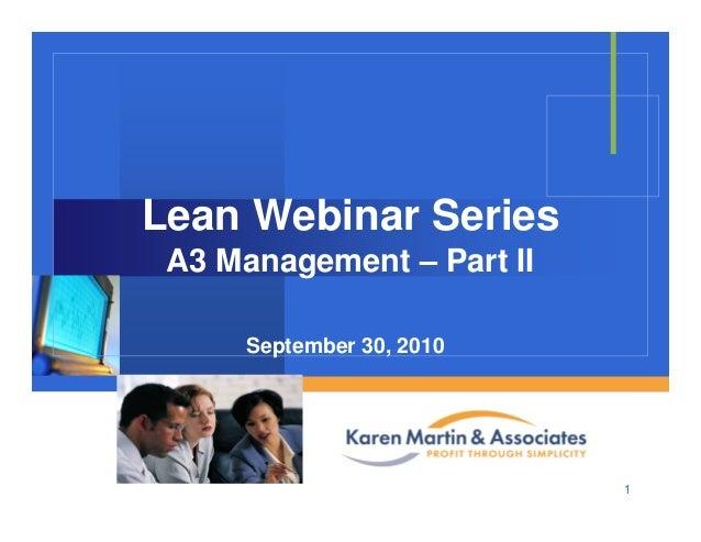 Company LOGO Lean Webinar Series A3 Management – Part II September 30, 2010 1