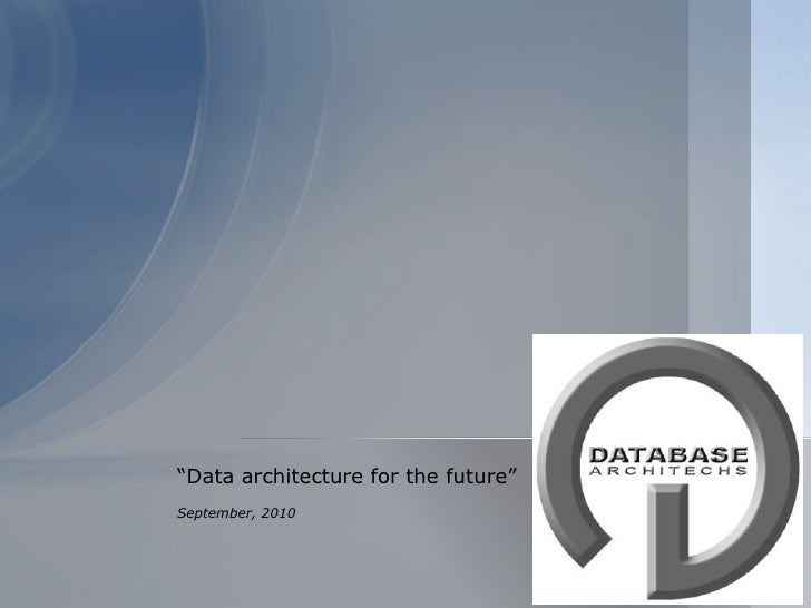 "Database Performance Monitoring Tools<br />""Data architecture for the future""<br />September, 2010<br />"