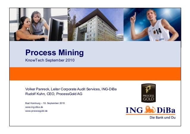Bad Homburg – 16. September 2010 www.ing-diba.de www.processgold.de Volker Panreck, Leiter Corporate Audit Services, ING-D...