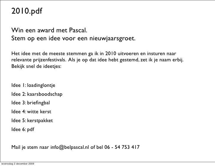 2010.pdf         Win een award met Pascal.        Stem op een idee voor een nieuwjaarsgroet.         Het idee met de meest...