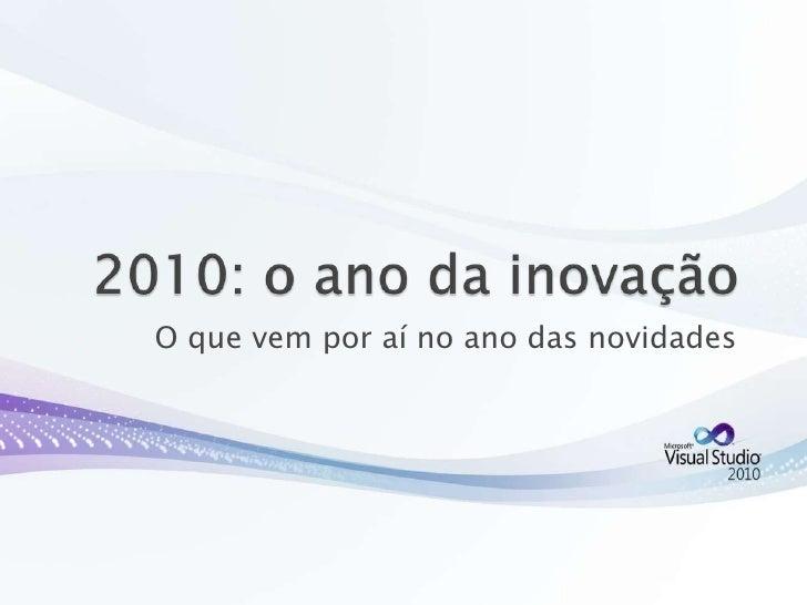 2010: o ano da inovação<br />O que vem por aí no ano das novidades<br />