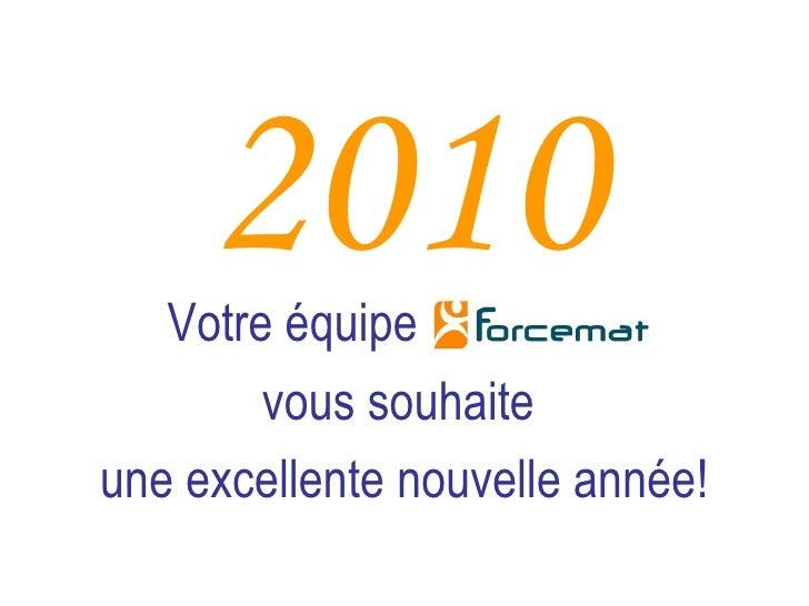 2010 Votre équipe  vous souhaite  une excellente nouvelle année!