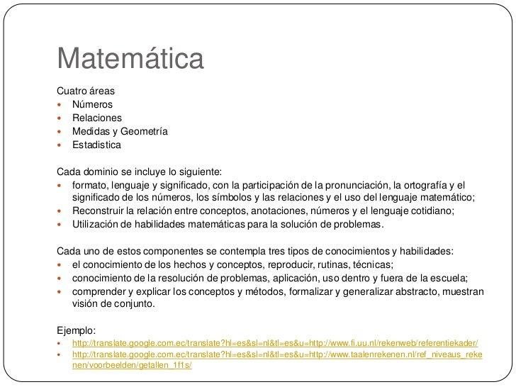 Matemática<br />Cuatro áreas <br />Números<br />Relaciones<br />Medidas y Geometría<br />Estadistica<br />Cada dominio se ...