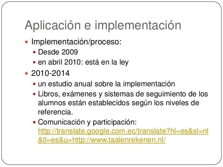Aplicación e implementación <br />Implementación/proceso: <br />Desde 2009<br />en abril 2010: está en la ley  <br />2010-...