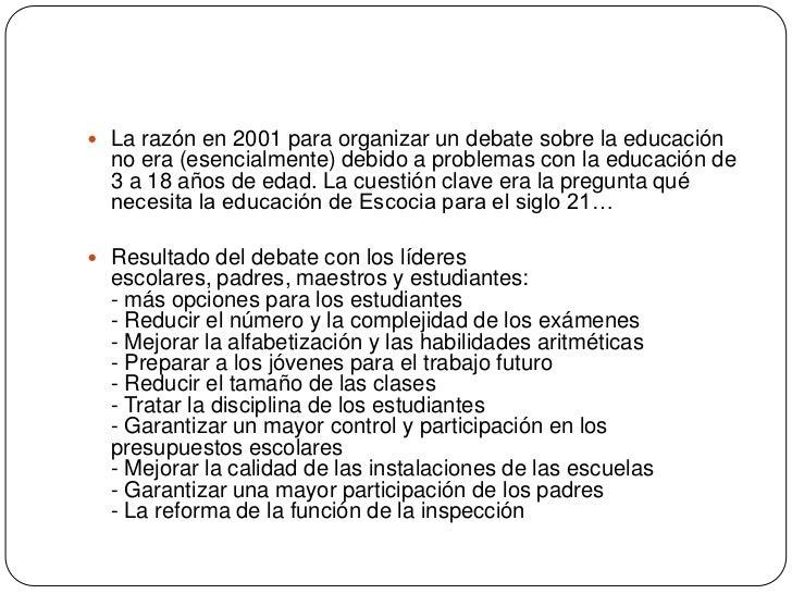 La razón en 2001 para organizar un debate sobre la educación no era (esencialmente) debido a problemas con la educación de...