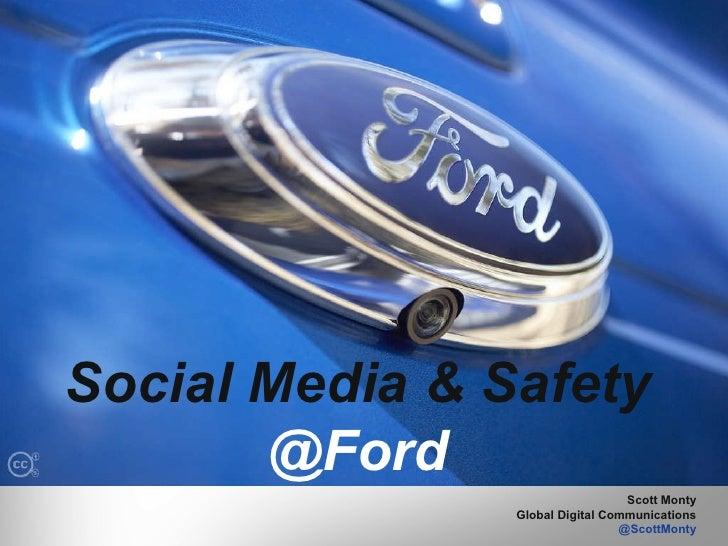 Scott Monty Global Digital Communications @ScottMonty Social Media & Safety   @Ford