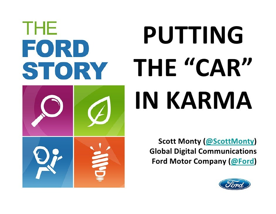 "PUTTING THE ""CAR"" IN KARMA    Scott Monty (@ScottMonty)  Global Digital Communications  Ford Motor Company (@Ford)"